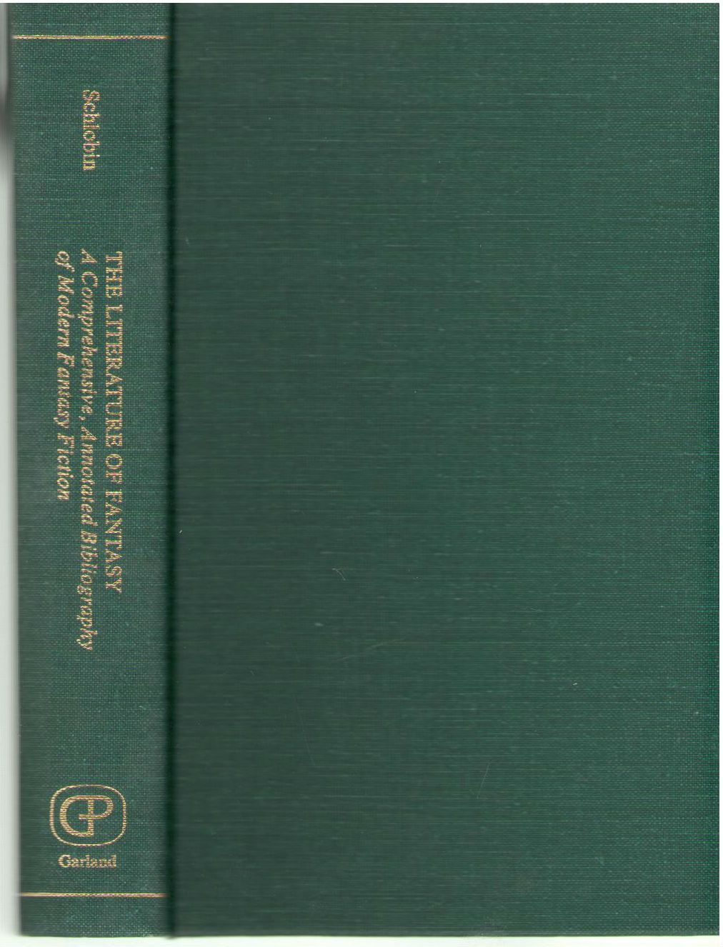 The literature of fantasy A comprehensive, annotated bibliography of modern fant, Schlobin, Roger C